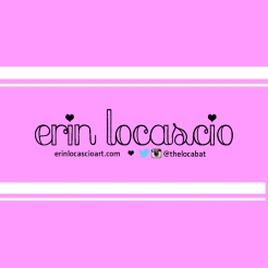 website: erinlocascioart.com  e-mail: eloca3 [at] gmail [dot] com instagram/twitter: thelocabat